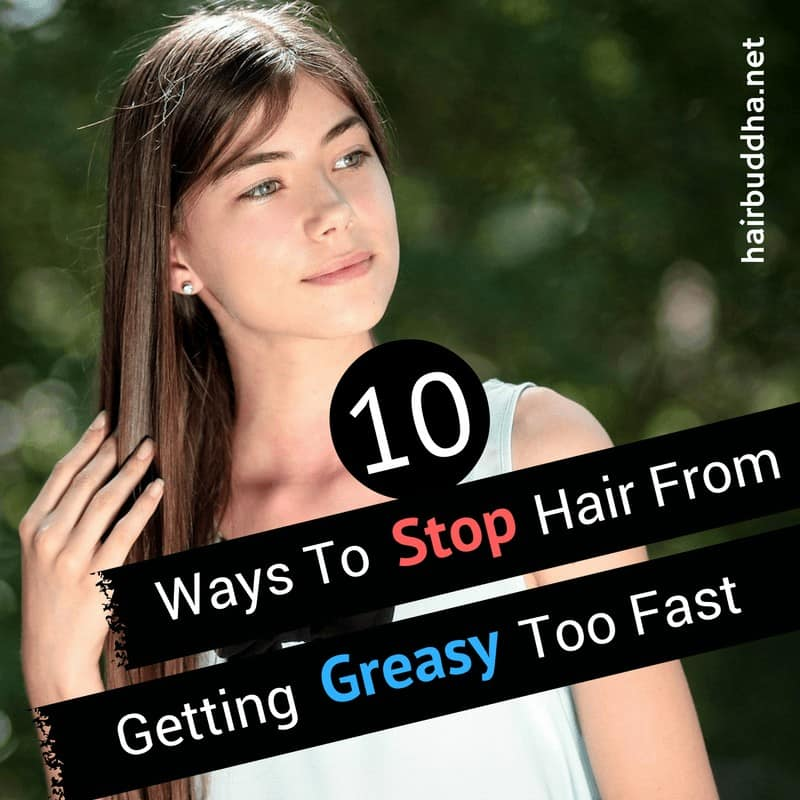 ways to stop hair from getting greasy fast