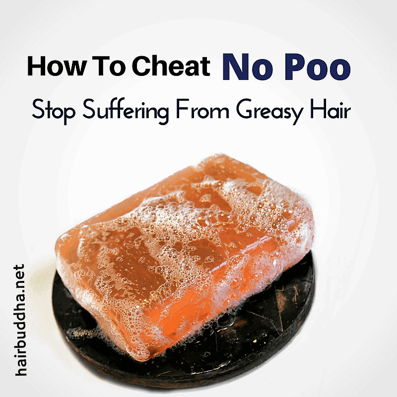 How To Cheat No Poo: Stop Suffering from Greasy Hair